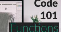 Code 101: Functions