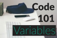 Code 101: Variables