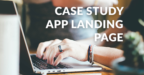 Case Study: Building A Compelling App Landing Page