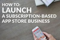 How To Launch A Subscription-Based App Store Business