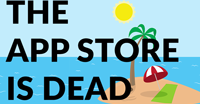 The App Store Is Dead