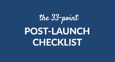 The 33-Point Post Launch Checklist