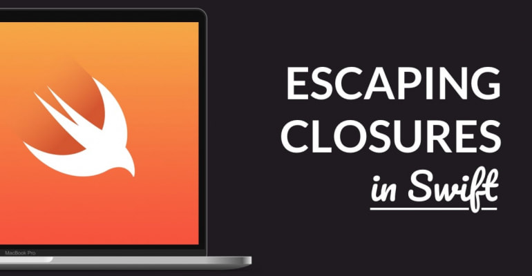 How To: Escaping Closures In Swift With @escaping