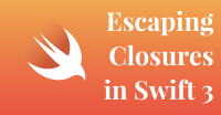 Escaping Closures In Swift 3 With @escaping