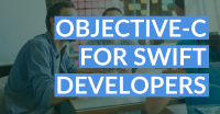 Objective-C for Swift Developers (Part 1)