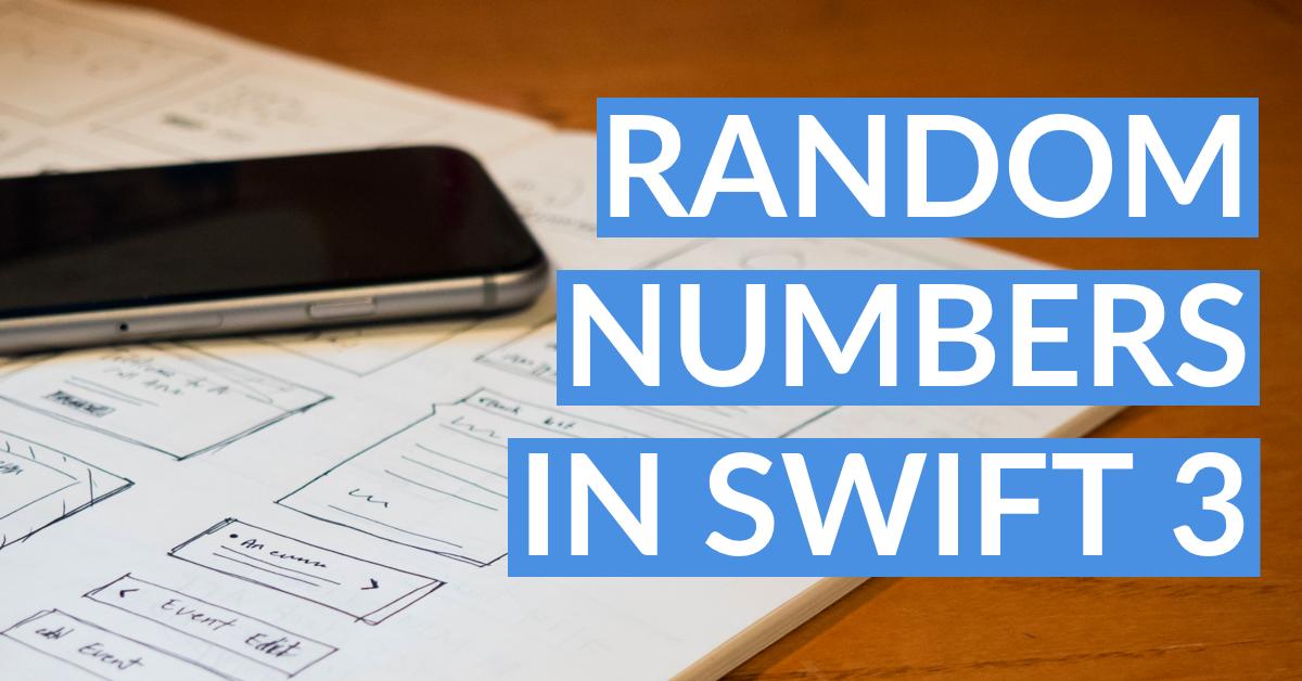Random Numbers in Swift 3