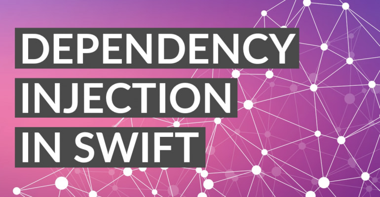 Dependency Injection in Swift