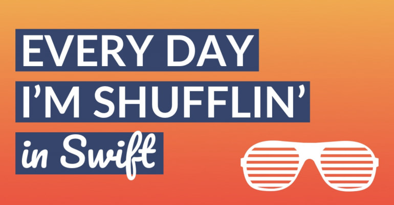How To: Shuffling An Array In Swift Explained