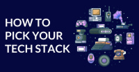 How to Pick a Tech Stack for Your App