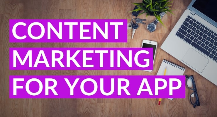 Content Marketing For Your App