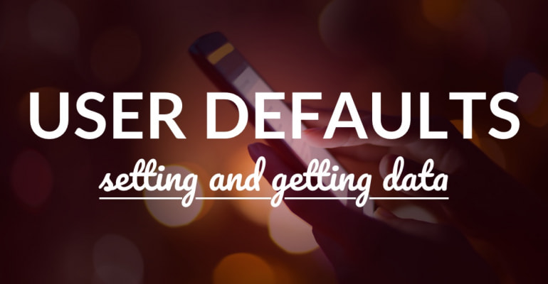 Setting And Getting Data With UserDefaults In Swift