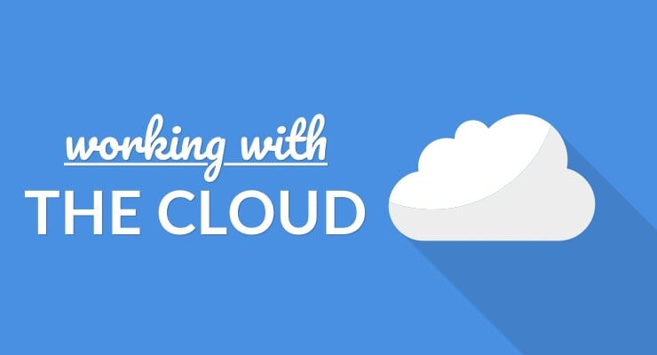 Working With The Cloud