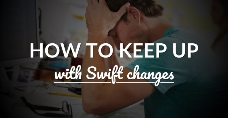 How To Keep Up With Swift Changes