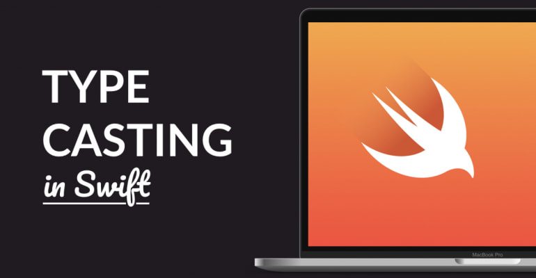 Type Casting In Swift Explained