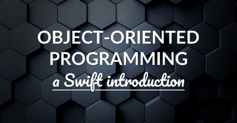 Introduction Of Object-Oriented Programming In Swift