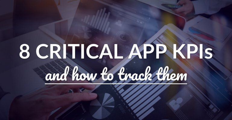 8 Critical KPIs For Your App and How to Track Them