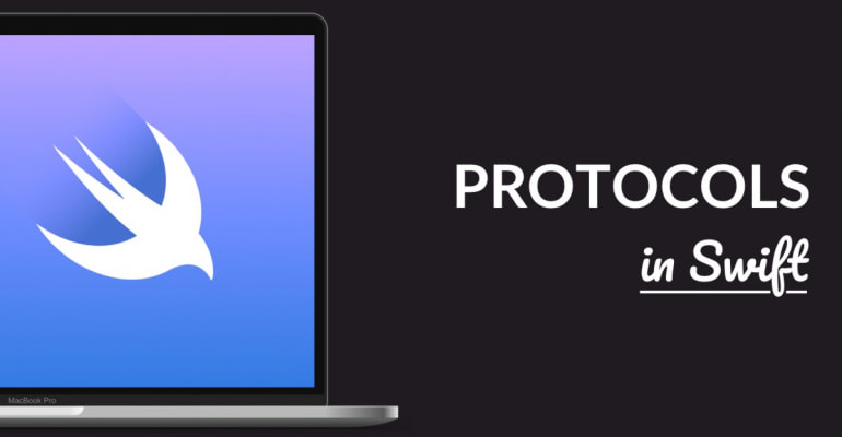 Protocols in Swift Explained