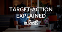 Target-Action Explained in Swift