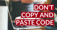Don't Copy-and-Paste Code (Unless You Understand It)