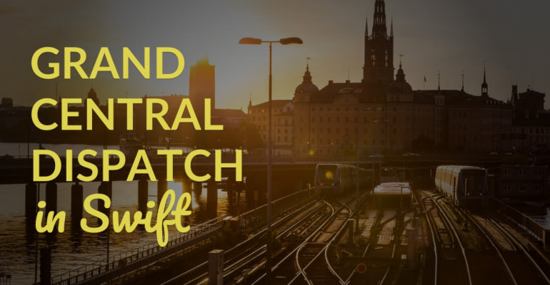Grand Central Dispatch: Multi-Threading With Swift – LearnAppMaking