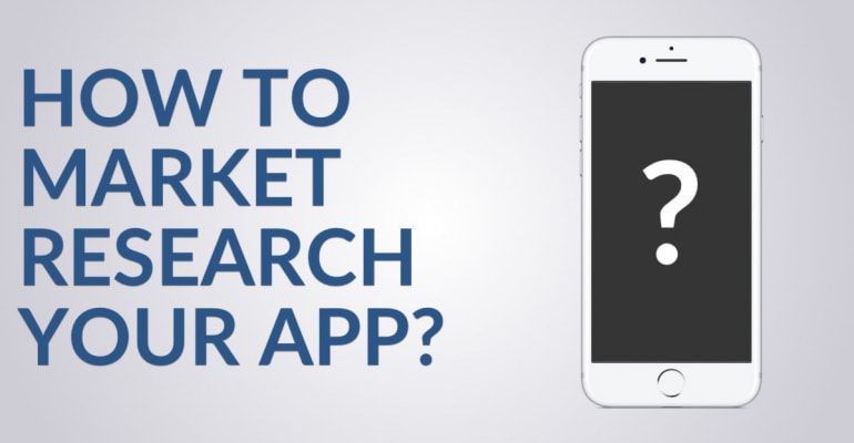 How To: Market Research for Your App Idea
