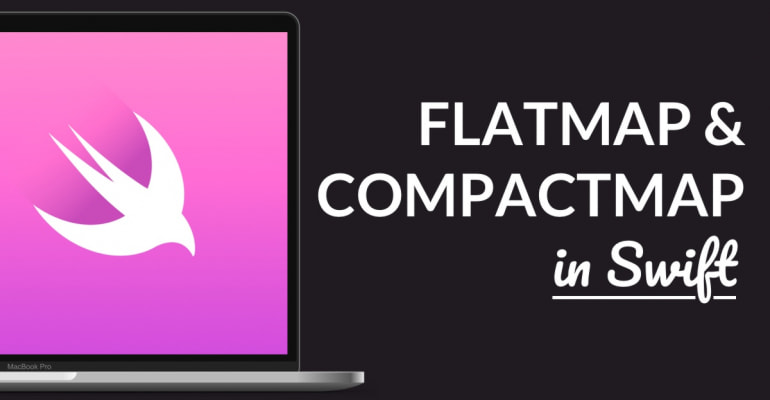 FlatMap and CompactMap Explained in Swift