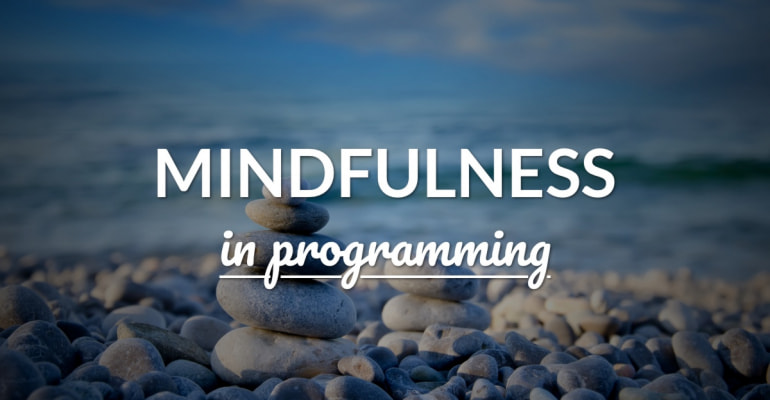 The Ultimate Guide to Mindfulness for Programmers