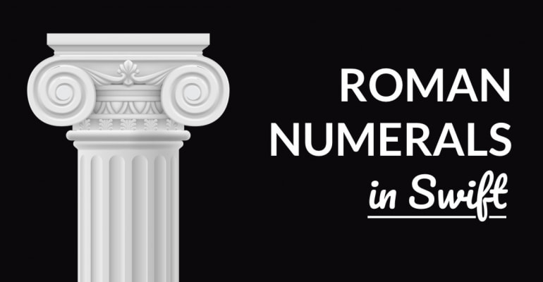 Play with Code: Converting Roman Numerals with Swift