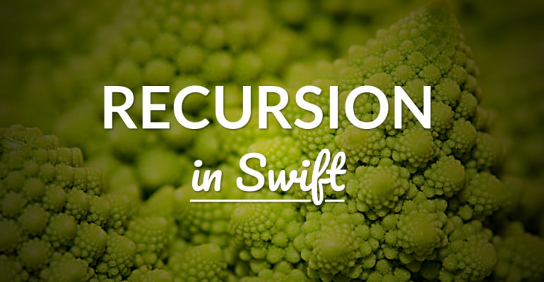 Working with Recursive Algorithms in Swift