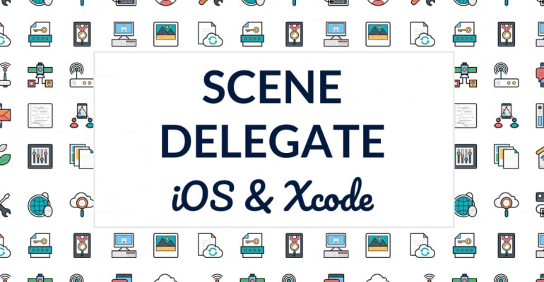 The Scene Delegate In Xcode 11 And iOS 13
