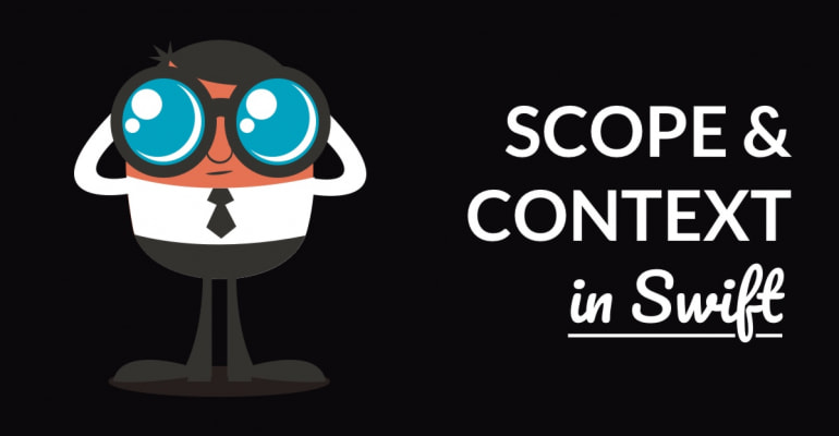 Scope & Context Explained In Swift