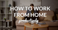 How to Work Productively from Home