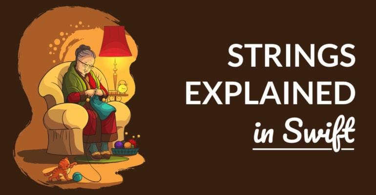 Strings in Swift Explained