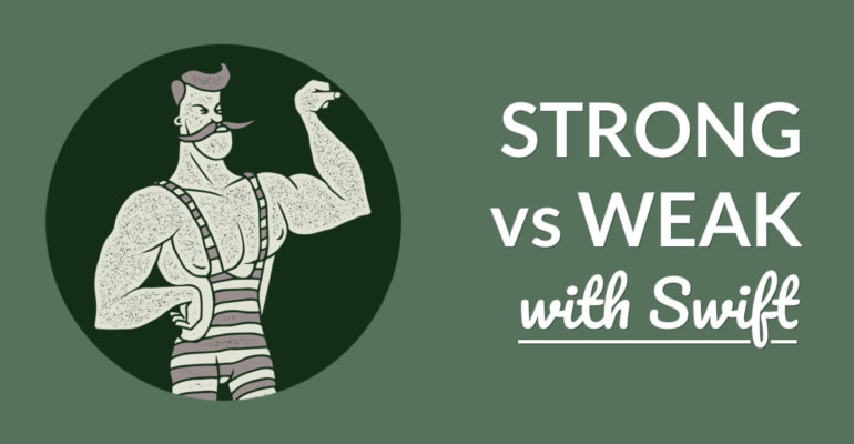 Weak vs. Strong References in Swift